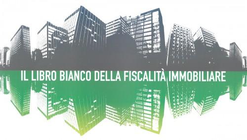 Libro Bianco della fiscalità immobiliare, le proposte concrete di associazioni e privati