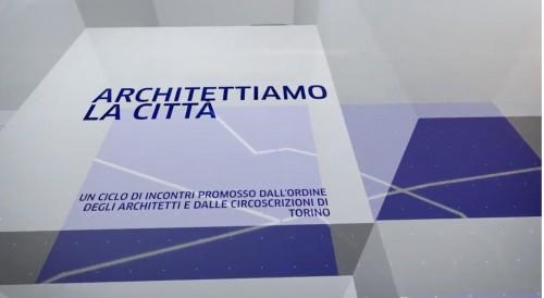 Architettiamo la città. L'Ordine di Torino consegna un dossier con le visioni per il 2050
