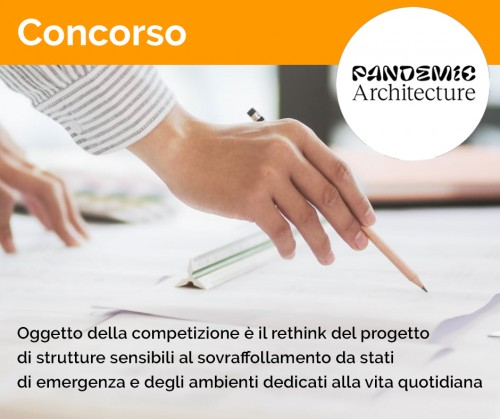 Pandemic Architecture Competition. Cosa può fare l'architettura?