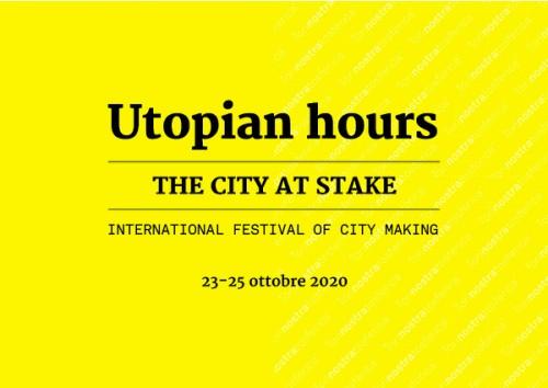 The City at Stake: Utopian Hours 2020 sarà dedicato alla crisi delle città