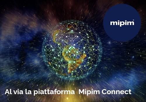 Al via Mipim Connect, la piattaforma digitale di MIPIM