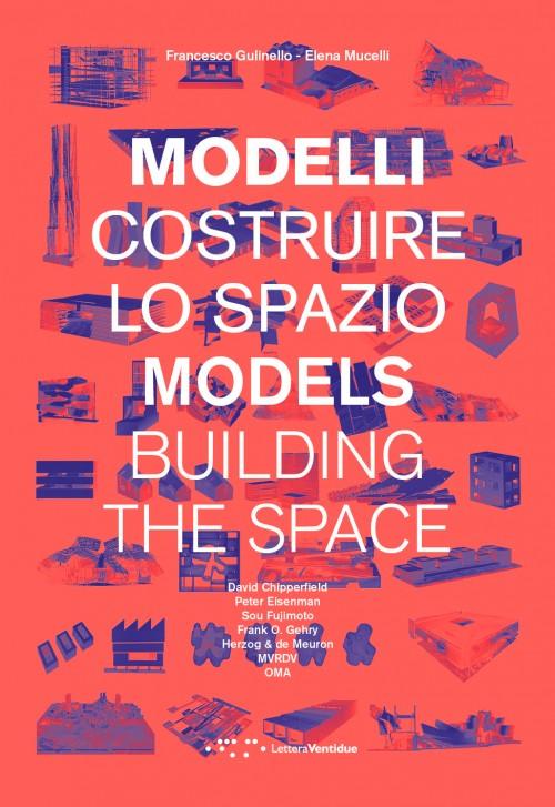 Dall'idea al progetto, costruire lo spazio con i modelli d'architettura