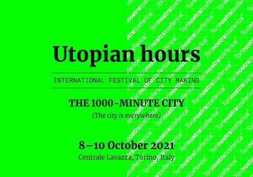 Dalla città dei 15 minuti alla città dei 1000 minuti. Il festival Utopian Hours torna a ottobre